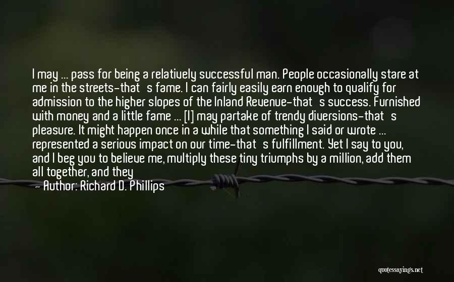Once Wrote Quotes By Richard D. Phillips