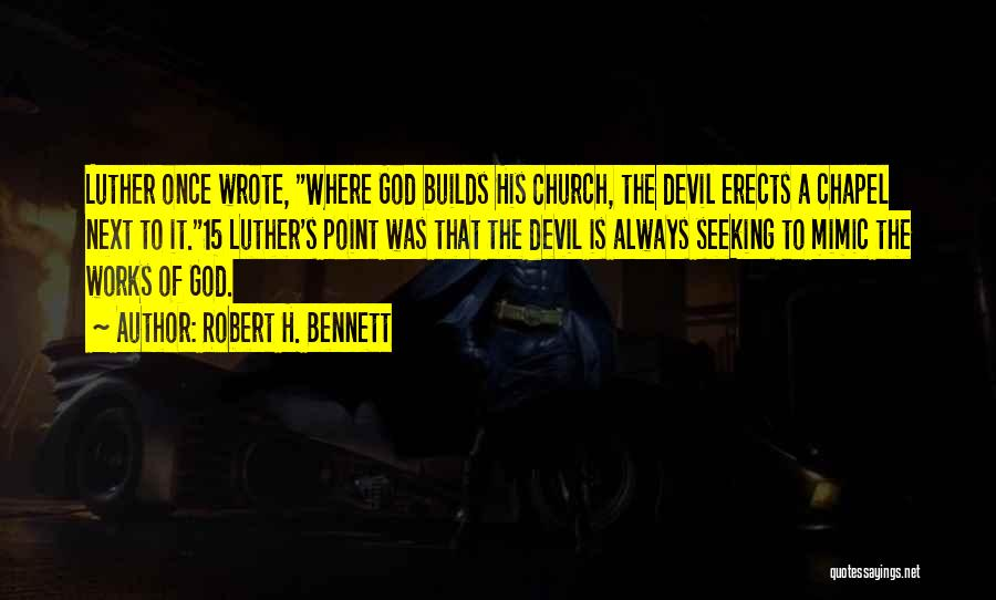 Once Wrote Quotes By Robert H. Bennett