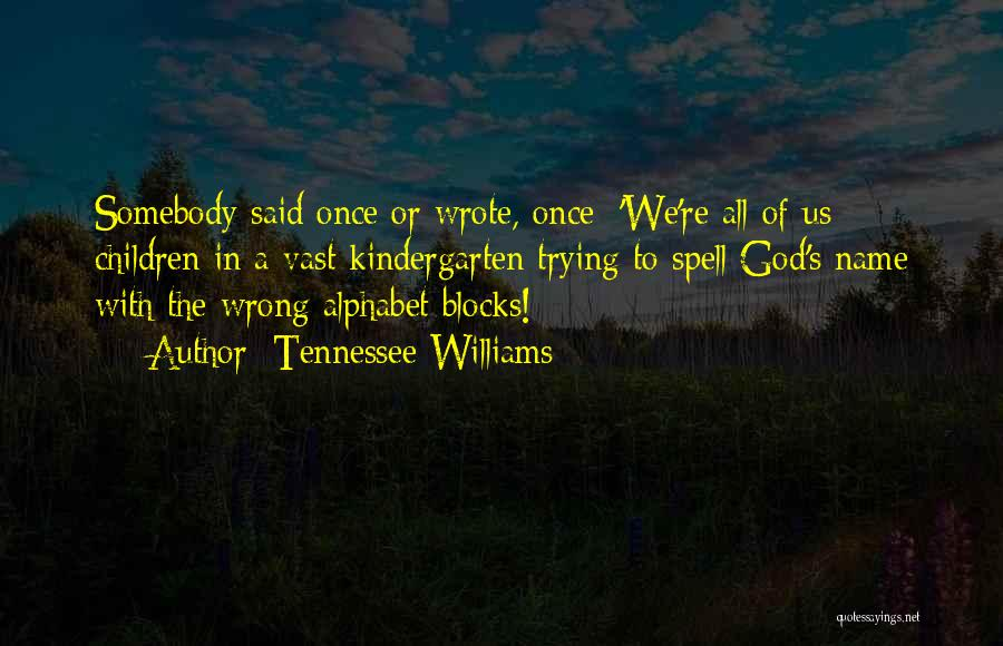 Once Wrote Quotes By Tennessee Williams
