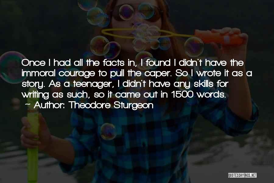 Once Wrote Quotes By Theodore Sturgeon