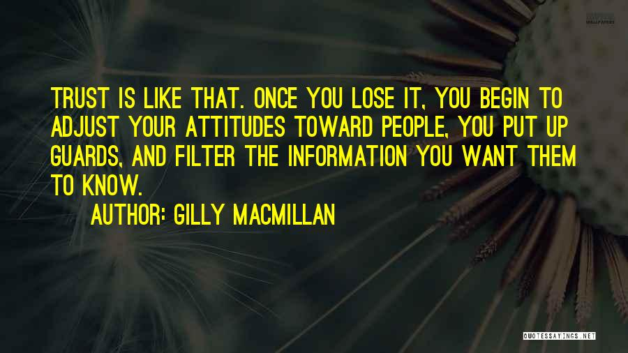Once You Lose Someone's Trust Quotes By Gilly Macmillan
