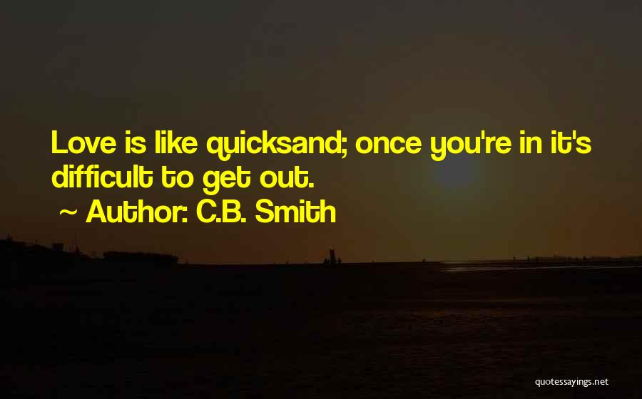 Once You're In Love Quotes By C.B. Smith
