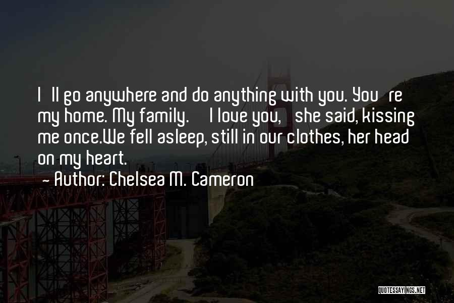 Once You're In Love Quotes By Chelsea M. Cameron