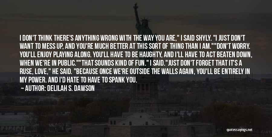 Once You're In Love Quotes By Delilah S. Dawson