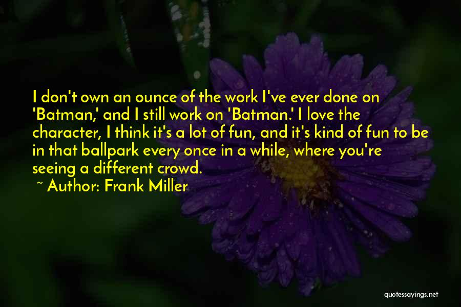 Once You're In Love Quotes By Frank Miller