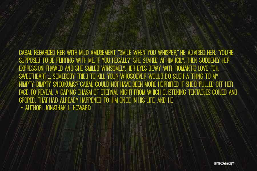 Once You're In Love Quotes By Jonathan L. Howard