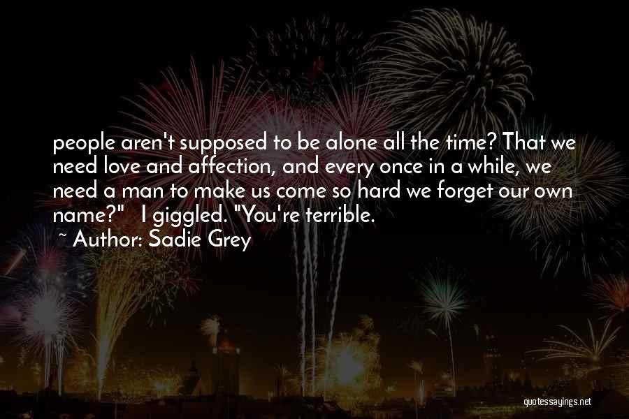 Once You're In Love Quotes By Sadie Grey
