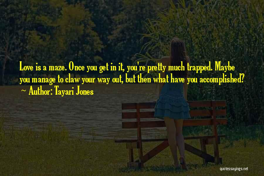 Once You're In Love Quotes By Tayari Jones