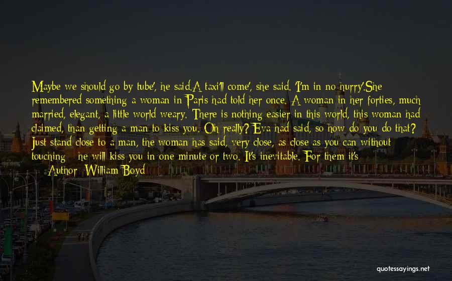 Once You're In Love Quotes By William Boyd