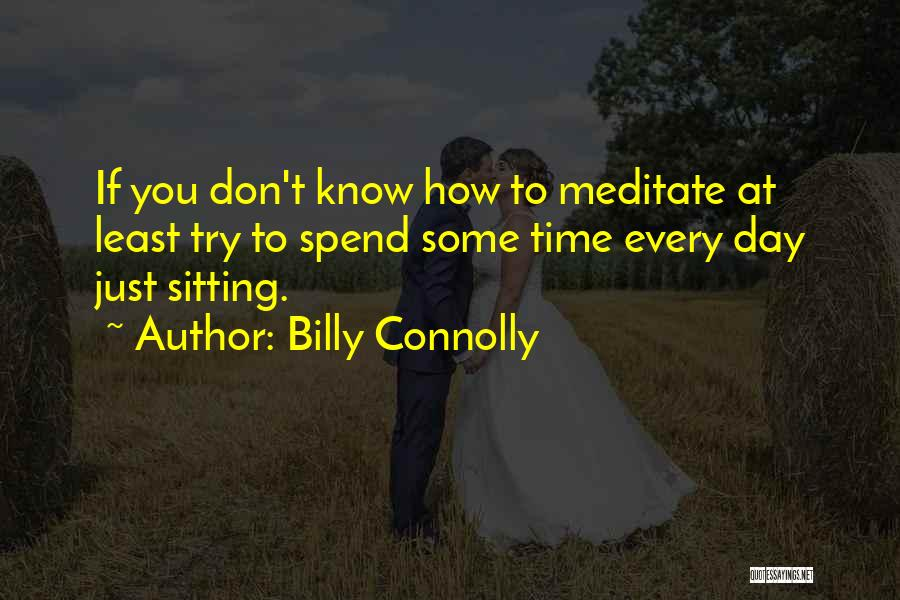 One Can Only Try So Much Quotes By Billy Connolly