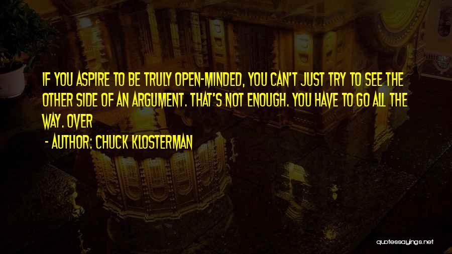 One Can Only Try So Much Quotes By Chuck Klosterman