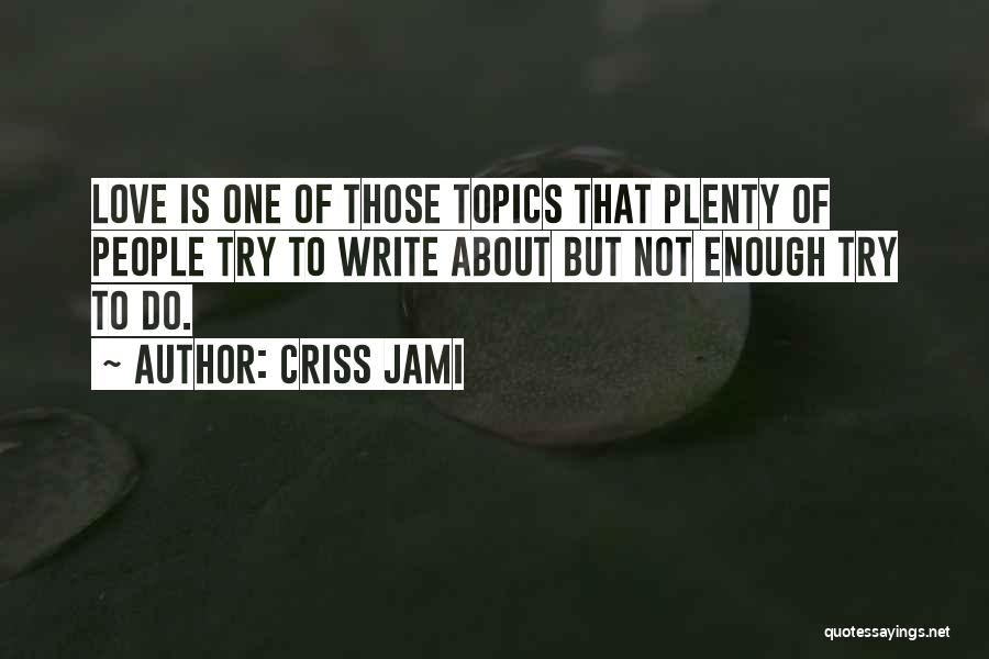 One Can Only Try So Much Quotes By Criss Jami