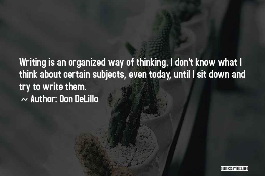 One Can Only Try So Much Quotes By Don DeLillo