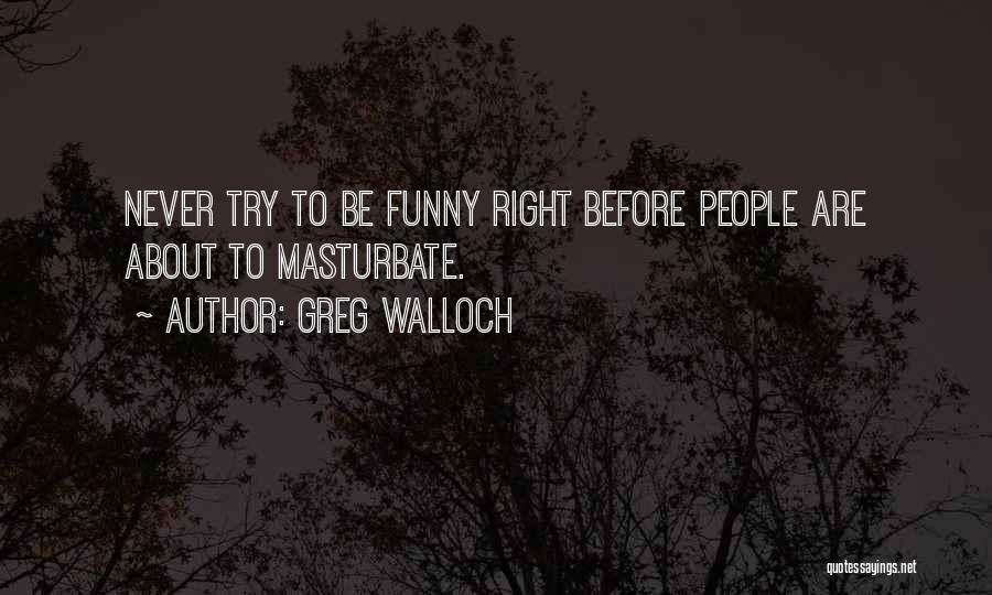 One Can Only Try So Much Quotes By Greg Walloch