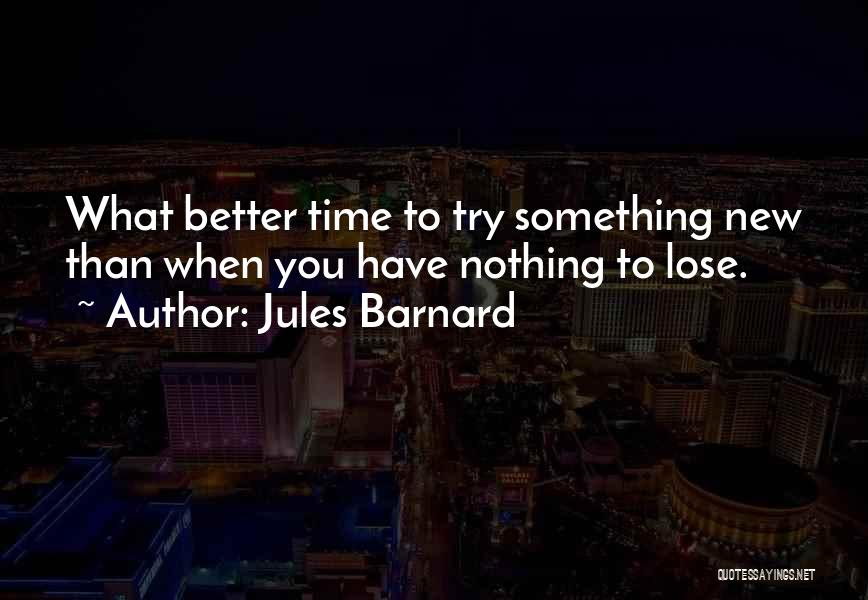 One Can Only Try So Much Quotes By Jules Barnard