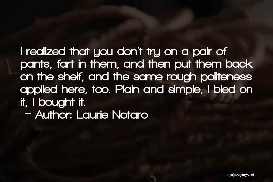 One Can Only Try So Much Quotes By Laurie Notaro