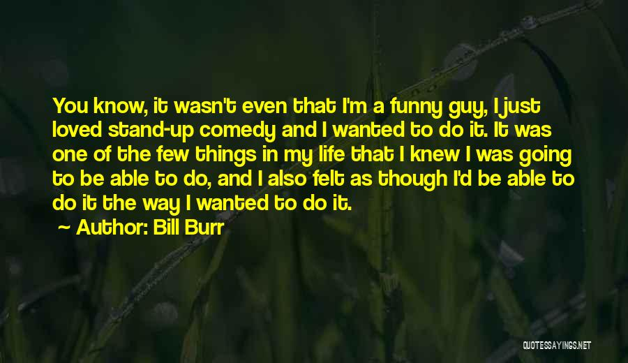 One D Funny Quotes By Bill Burr
