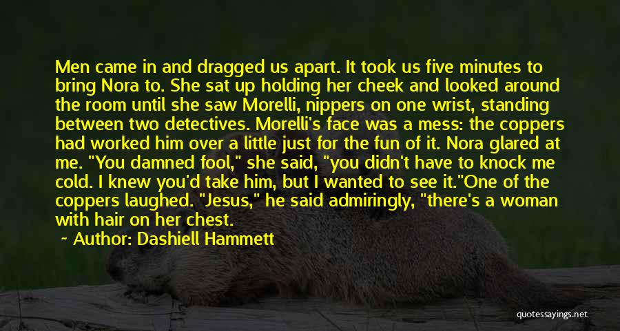 One D Funny Quotes By Dashiell Hammett