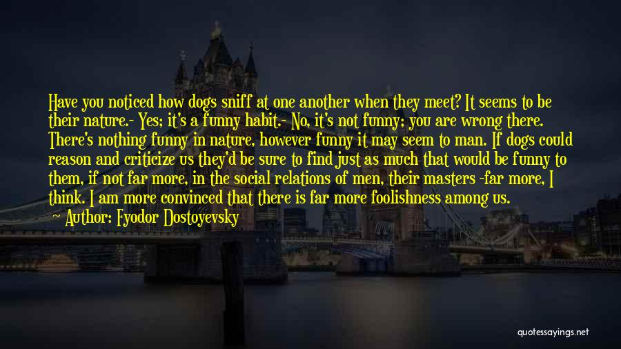 One D Funny Quotes By Fyodor Dostoyevsky