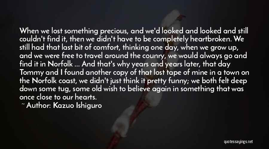 One D Funny Quotes By Kazuo Ishiguro