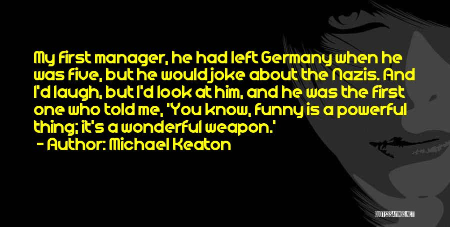 One D Funny Quotes By Michael Keaton