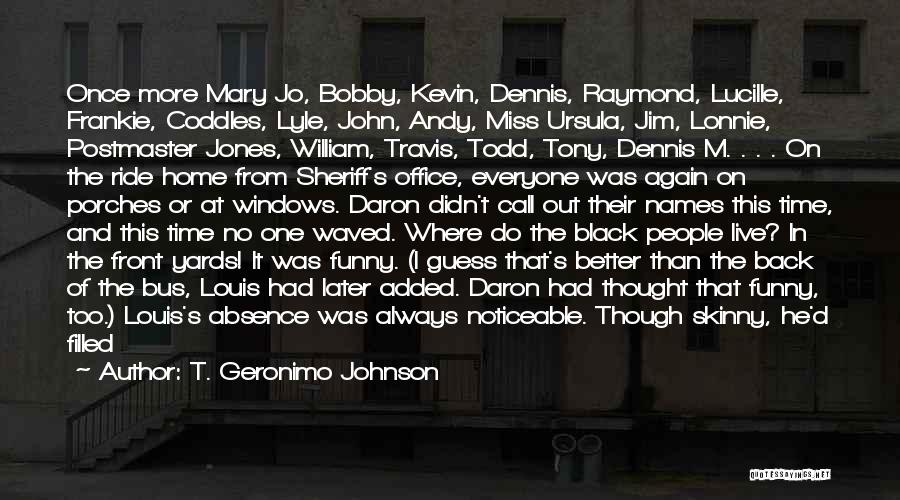 One D Funny Quotes By T. Geronimo Johnson