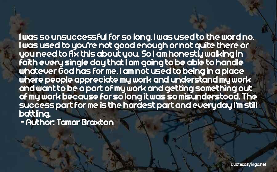 One Day Being Good Enough Quotes By Tamar Braxton