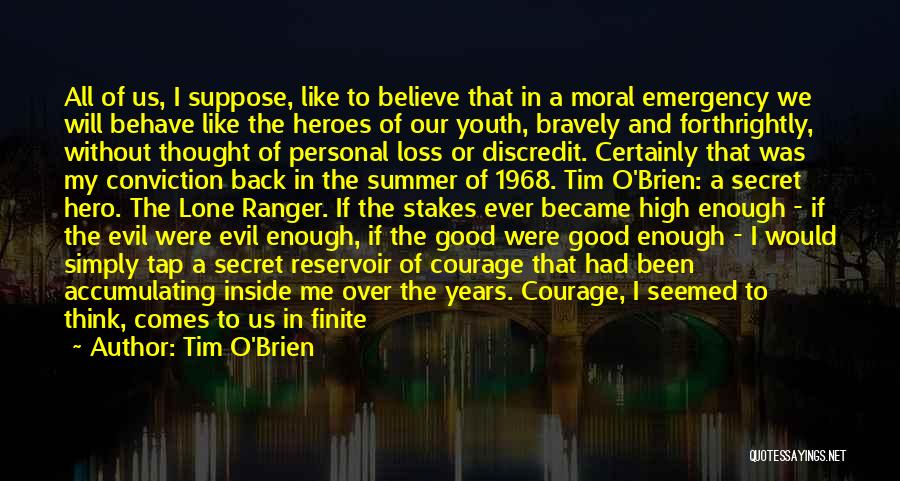 One Day Being Good Enough Quotes By Tim O'Brien