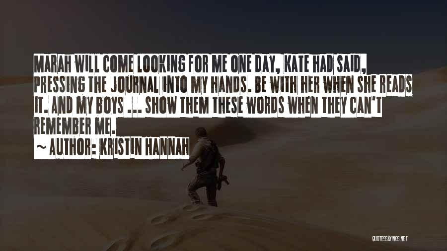 One Day She Will Come Quotes By Kristin Hannah