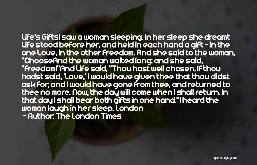 One Day She Will Come Quotes By The London Times