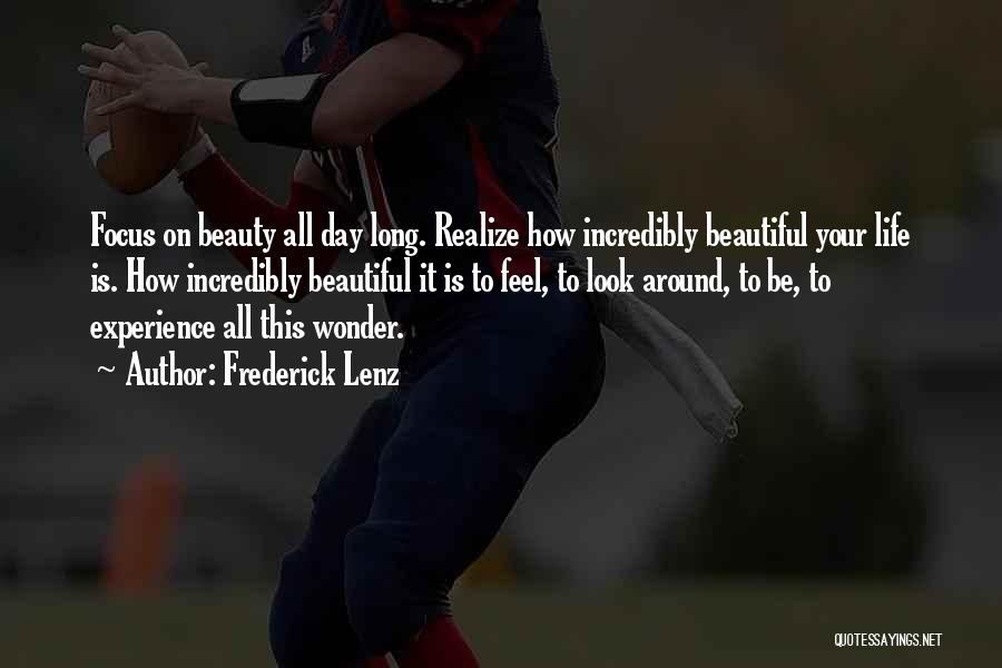One Day They Will Realize Quotes By Frederick Lenz
