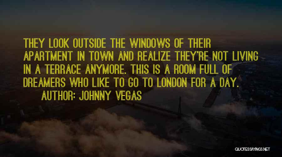 One Day They Will Realize Quotes By Johnny Vegas