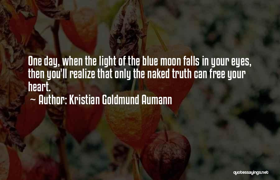 One Day They Will Realize Quotes By Kristian Goldmund Aumann