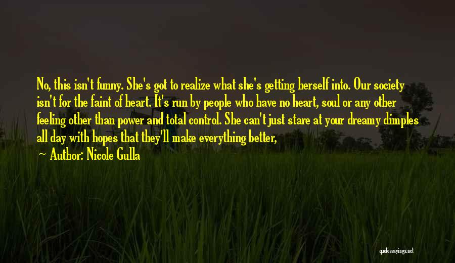 One Day They Will Realize Quotes By Nicole Gulla