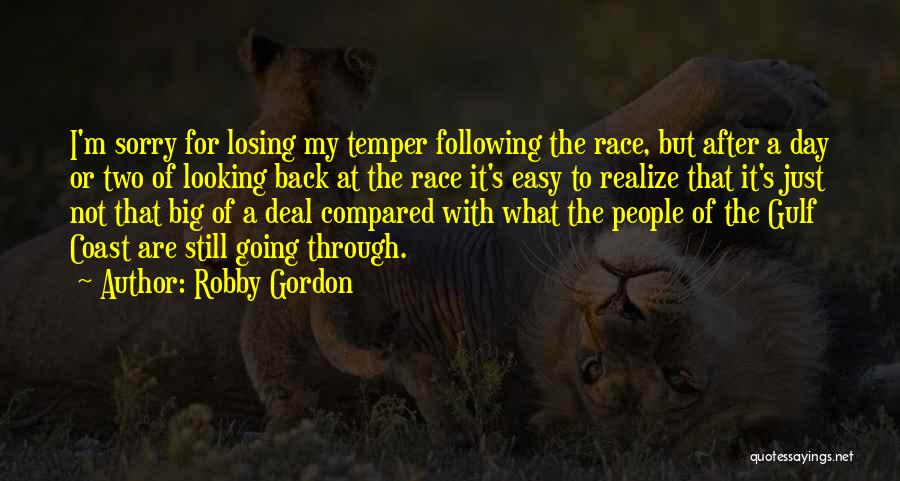 One Day They Will Realize Quotes By Robby Gordon