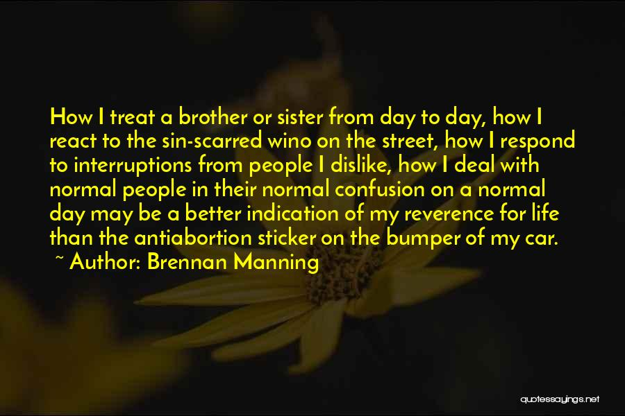One Day Things Will Get Better Quotes By Brennan Manning