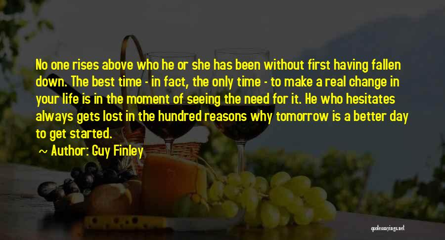 One Day Things Will Get Better Quotes By Guy Finley