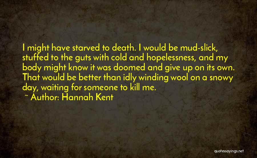 One Day Things Will Get Better Quotes By Hannah Kent