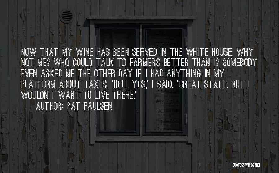 One Day Things Will Get Better Quotes By Pat Paulsen