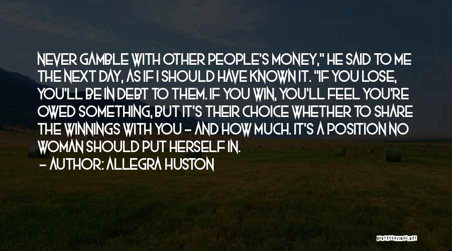 One Day You'll Lose Me Quotes By Allegra Huston