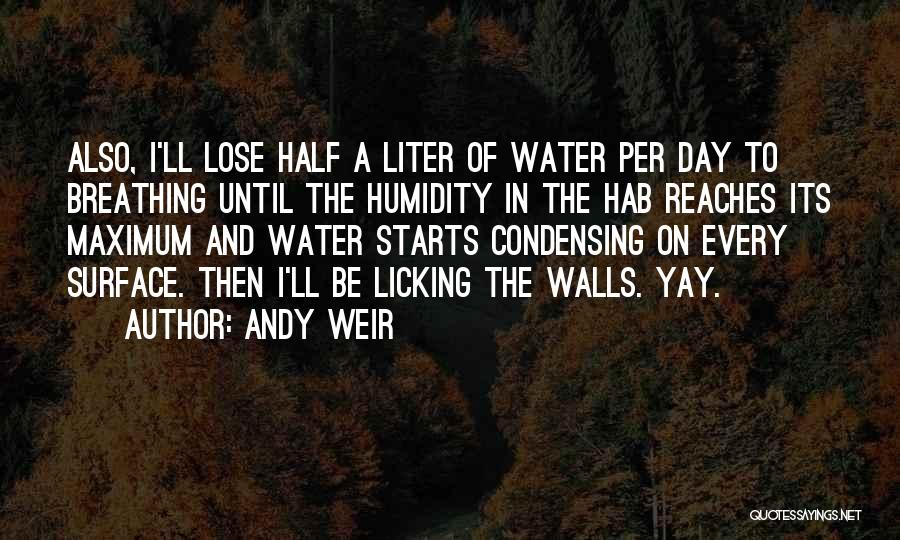 One Day You'll Lose Me Quotes By Andy Weir