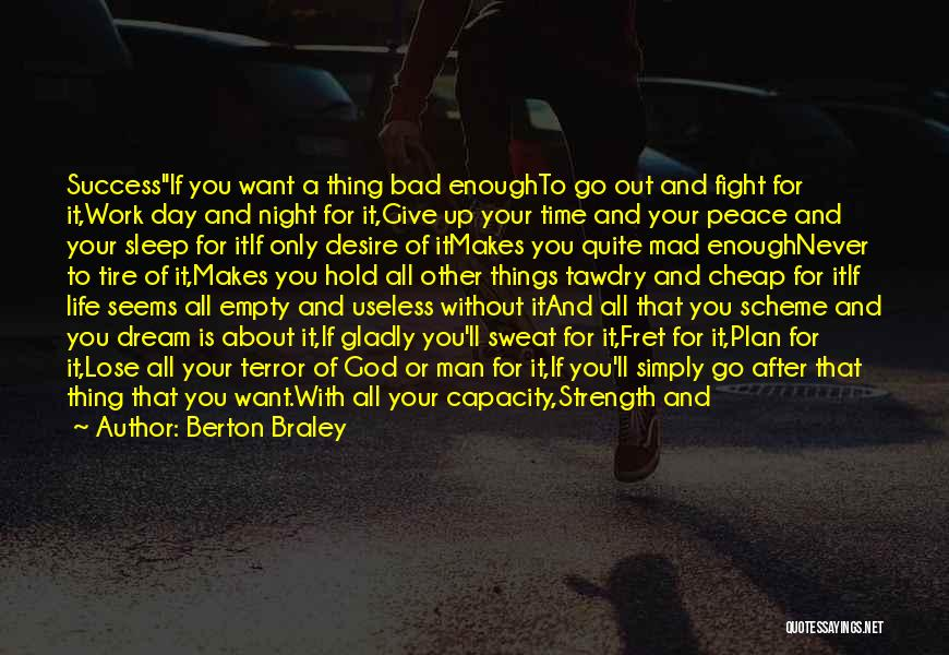 One Day You'll Lose Me Quotes By Berton Braley