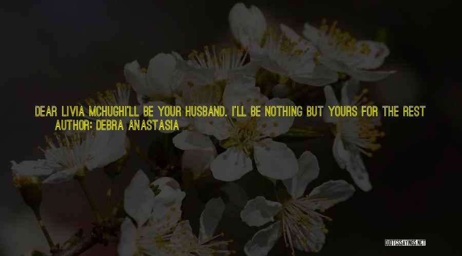 One Day You'll Lose Me Quotes By Debra Anastasia