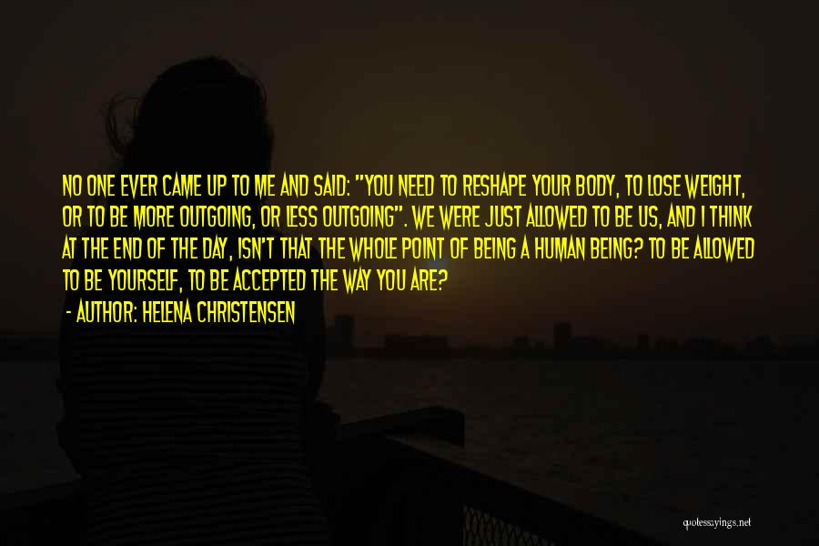 One Day You'll Lose Me Quotes By Helena Christensen