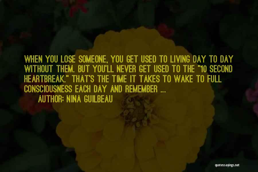 One Day You'll Lose Me Quotes By Nina Guilbeau