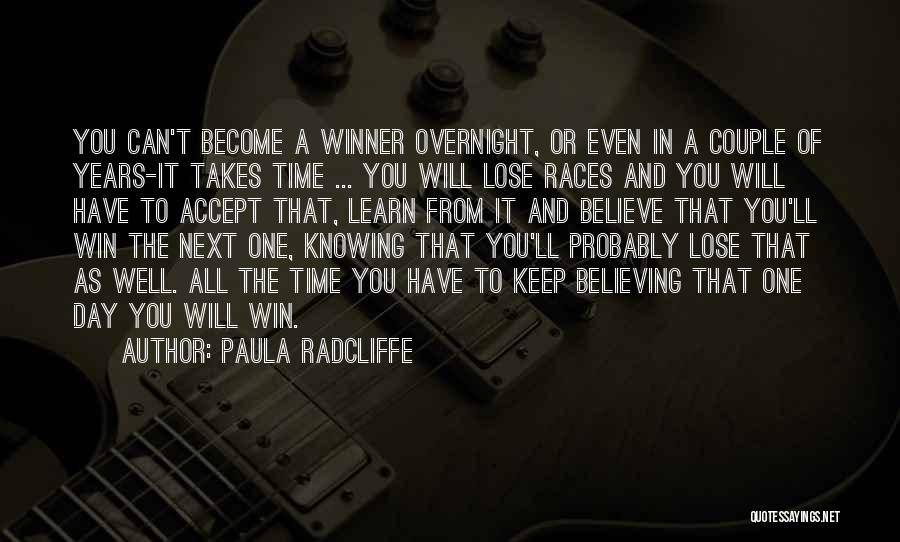 One Day You'll Lose Me Quotes By Paula Radcliffe