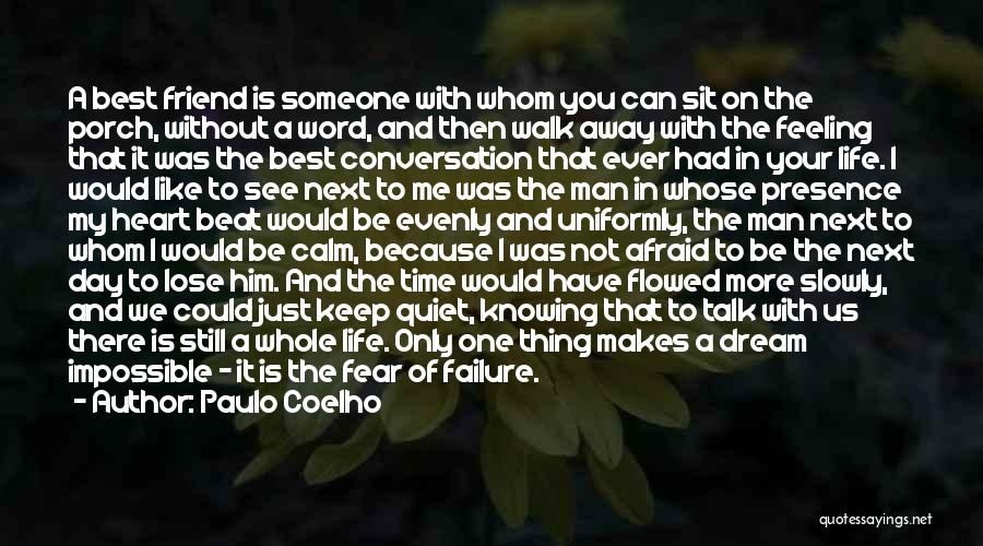One Day You'll Lose Me Quotes By Paulo Coelho