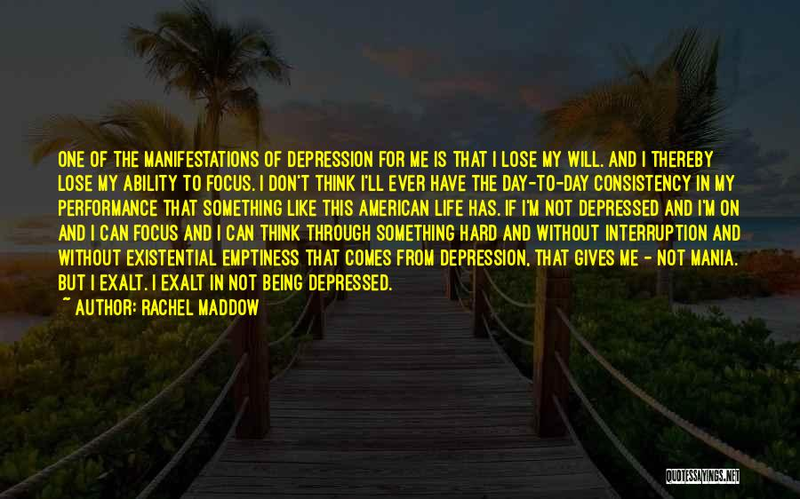 One Day You'll Lose Me Quotes By Rachel Maddow