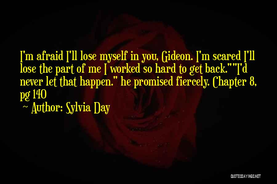 One Day You'll Lose Me Quotes By Sylvia Day