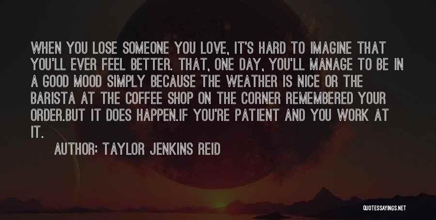 One Day You'll Lose Me Quotes By Taylor Jenkins Reid